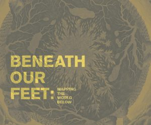 Beneath Our Feet: Mapping the World Below @ Norman B. Leventhal Map Center